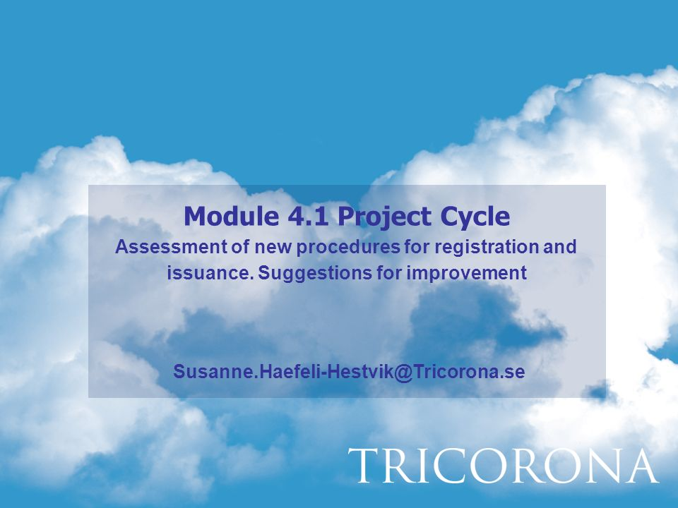 Module 4.1 Project Cycle Assessment of new procedures for registration and issuance.