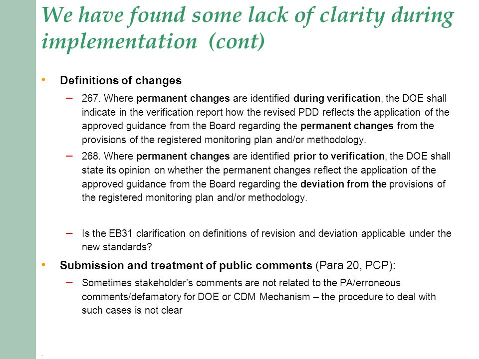 We have found some lack of clarity during implementation (cont) Definitions of changes – 267.