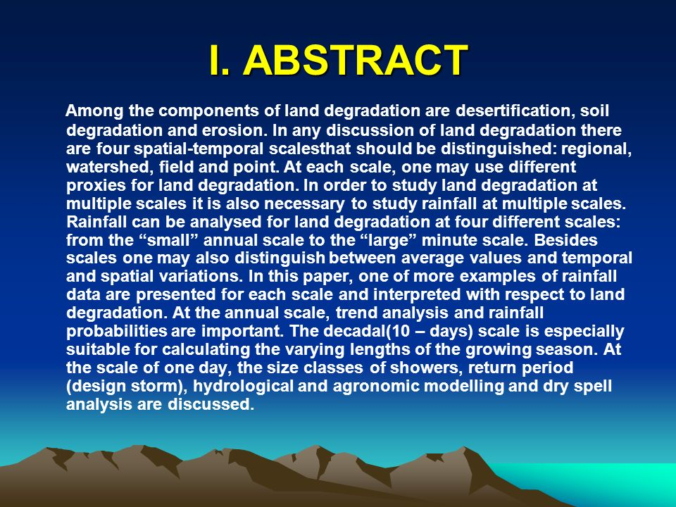 ABSTRACT – (Cont.) ABSTRACT – (Cont.) The concepts of land degradation mitigation are derived from the rainwater balance.