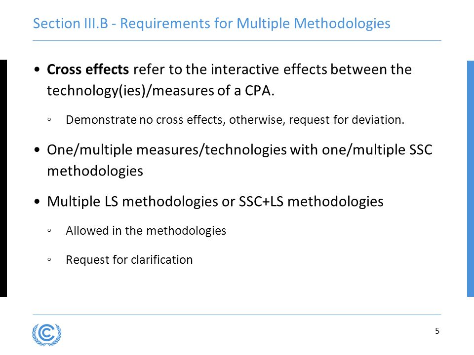 Section III.B - Requirements for Multiple Methodologies Cross effects refer to the interactive effects between the technology(ies)/measures of a CPA.