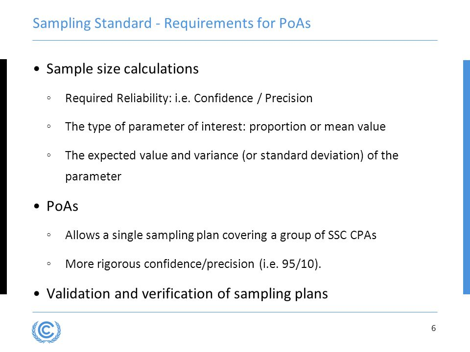 Sampling Standard - Requirements for PoAs Sample size calculations Required Reliability: i.e.