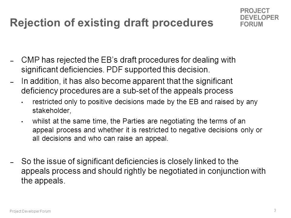 3 Rejection of existing draft procedures – CMP has rejected the EBs draft procedures for dealing with significant deficiencies.