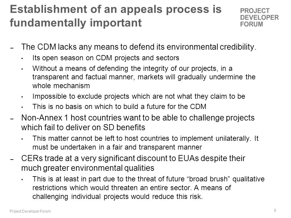 8 Establishment of an appeals process is fundamentally important – The CDM lacks any means to defend its environmental credibility.