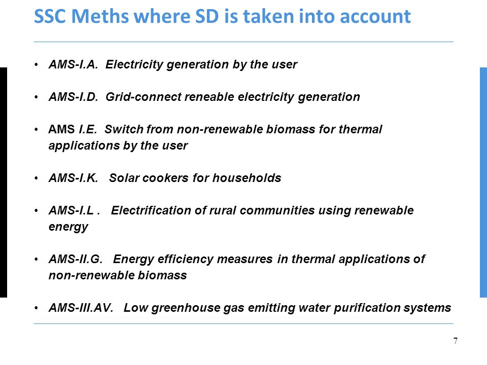 SSC Meths where SD is taken into account AMS-I.A. Electricity generation by the user AMS-I.D.