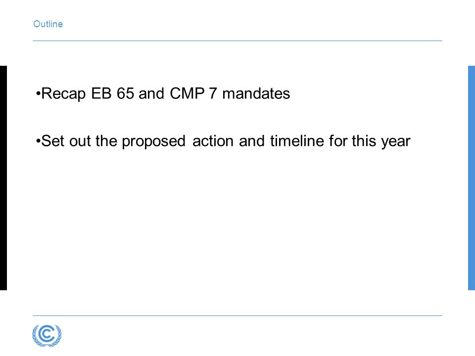 Outline Recap EB 65 and CMP 7 mandates Set out the proposed action and timeline for this year
