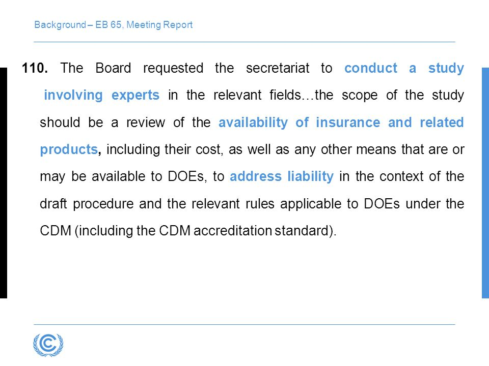 Background – EB 65, Meeting Report 110. The Board requested the secretariat to conduct a study involving experts in the relevant fields…the scope of t