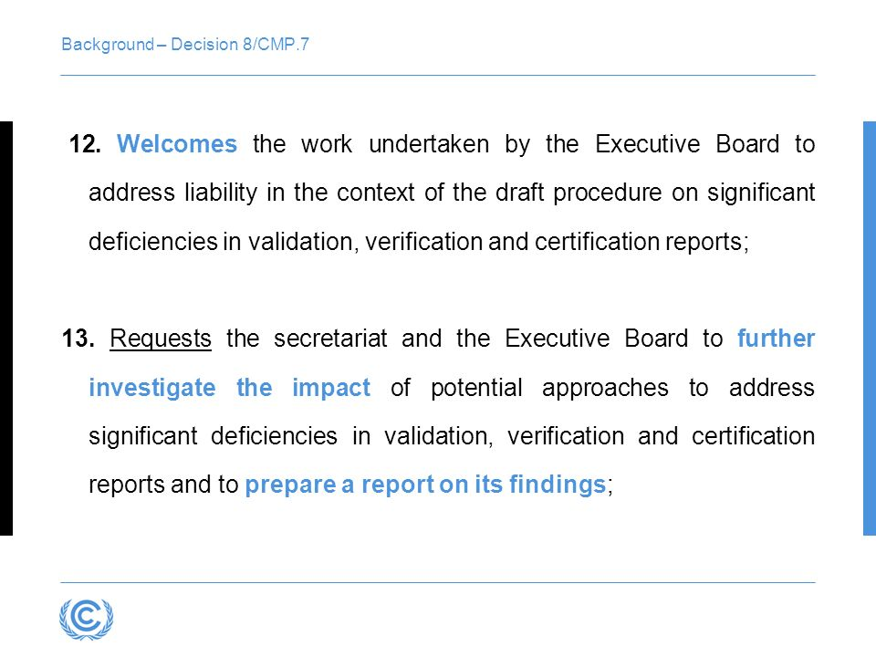 Background – Decision 8/CMP.7 12. Welcomes the work undertaken by the Executive Board to address liability in the context of the draft procedure on si