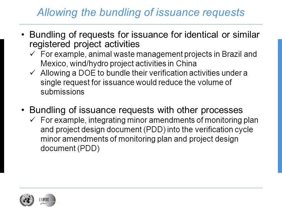 Allowing the bundling of issuance requests Bundling of requests for issuance for identical or similar registered project activities For example, anima