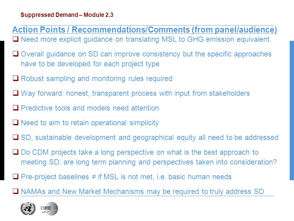 Suppressed Demand – Module 2.3 Action Points / Recommendations/Comments (from panel/audience) Need more explicit guidance on translating MSL to GHG emission equivalent.