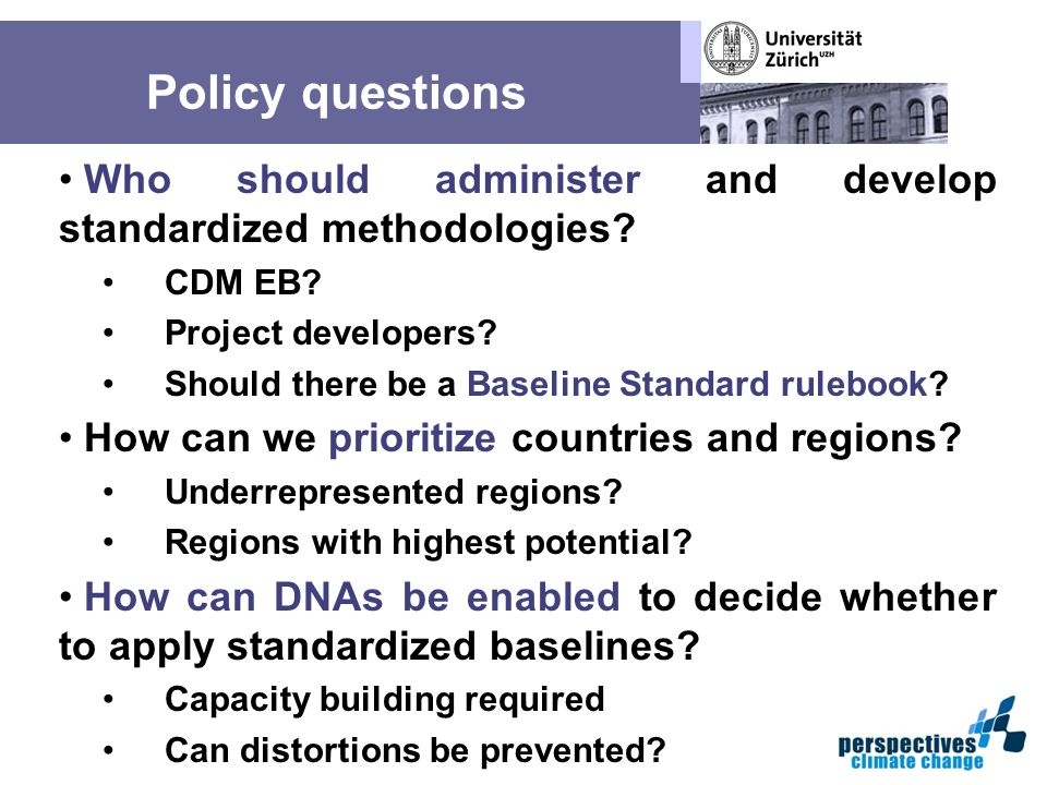 Policy questions Who should administer and develop standardized methodologies.