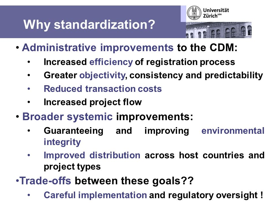 Why standardization.