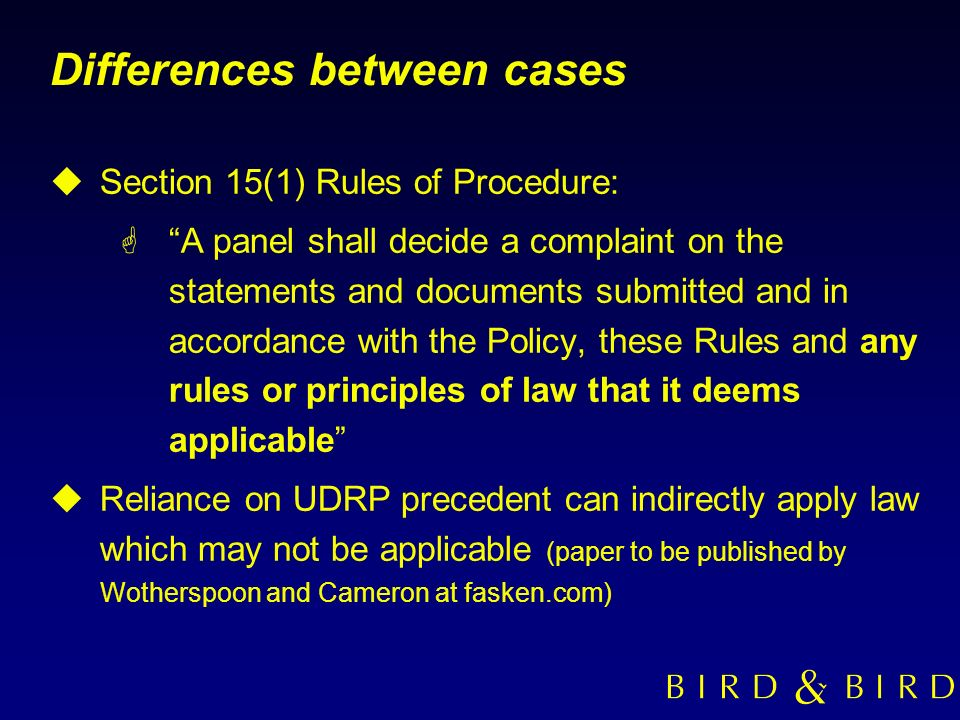 Differences between cases uSection 15(1) Rules of Procedure: GA panel shall decide a complaint on the statements and documents submitted and in accord