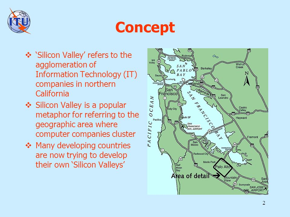 2 Concept Silicon Valley refers to the agglomeration of Information Technology (IT) companies in northern California Silicon Valley is a popular metap