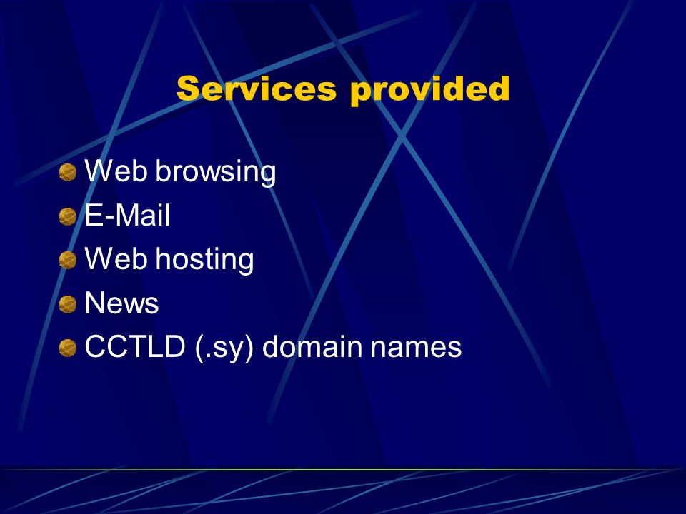 Services provided Web browsing E-Mail Web hosting News CCTLD (.sy) domain names
