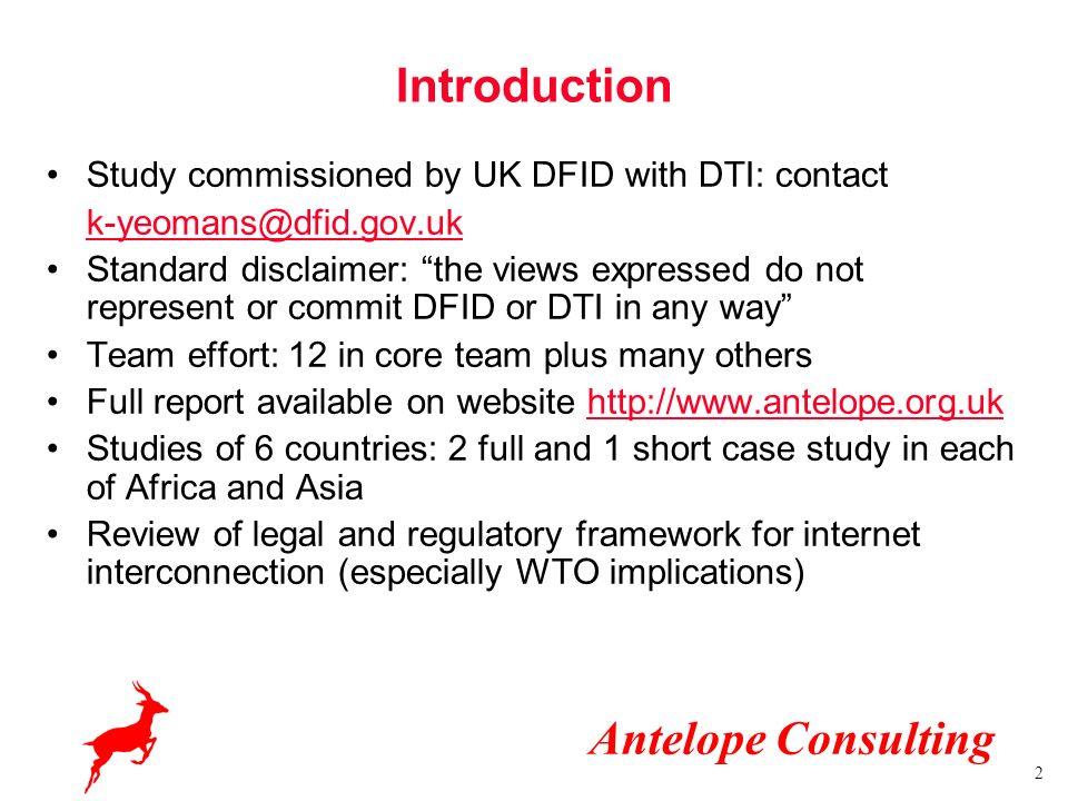 Antelope Consulting 2 Introduction Study commissioned by UK DFID with DTI: contact k-yeomans@dfid.gov.uk Standard disclaimer: the views expressed do n