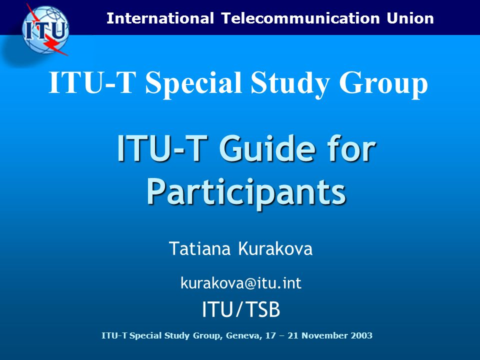 ITU-T Special Study Group Special Study Group 2 November 03 ITU-T Special Study Group, Geneva, 17 – 21 November 2003 Contents Slide 4.