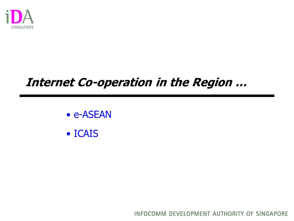 Internet Co-operation in the Region … e-ASEAN ICAIS