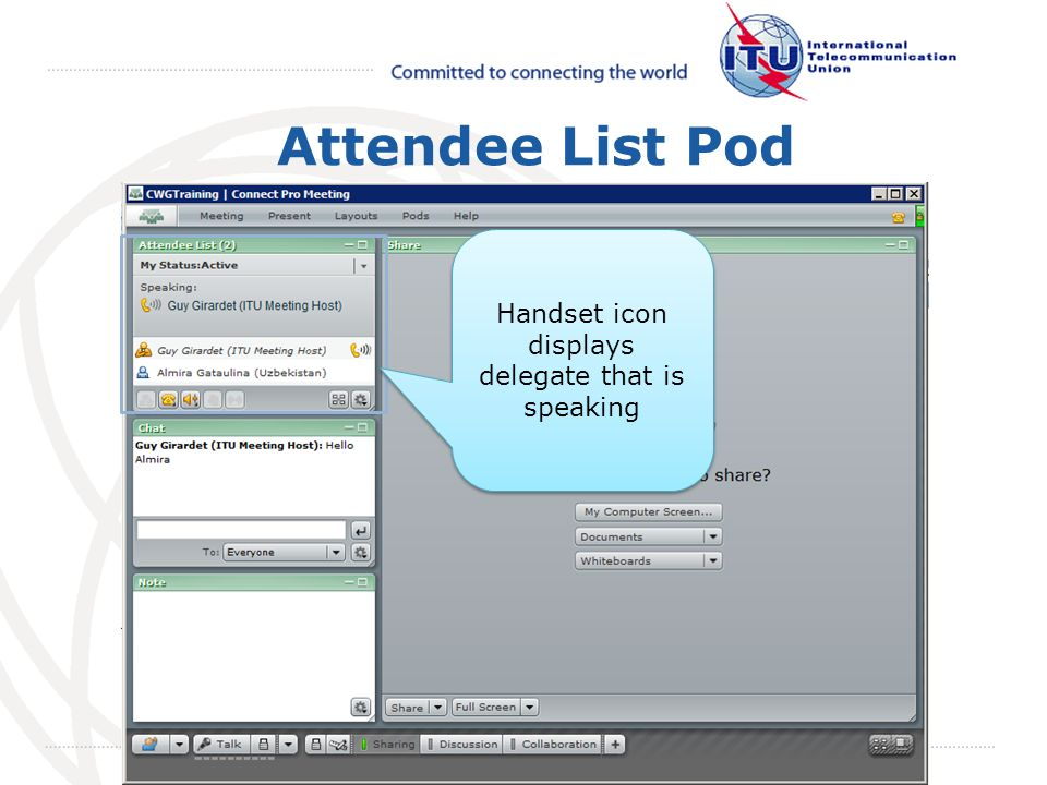 May 2008 October 2009 Attendee List Pod Handset icon displays delegate that is speaking