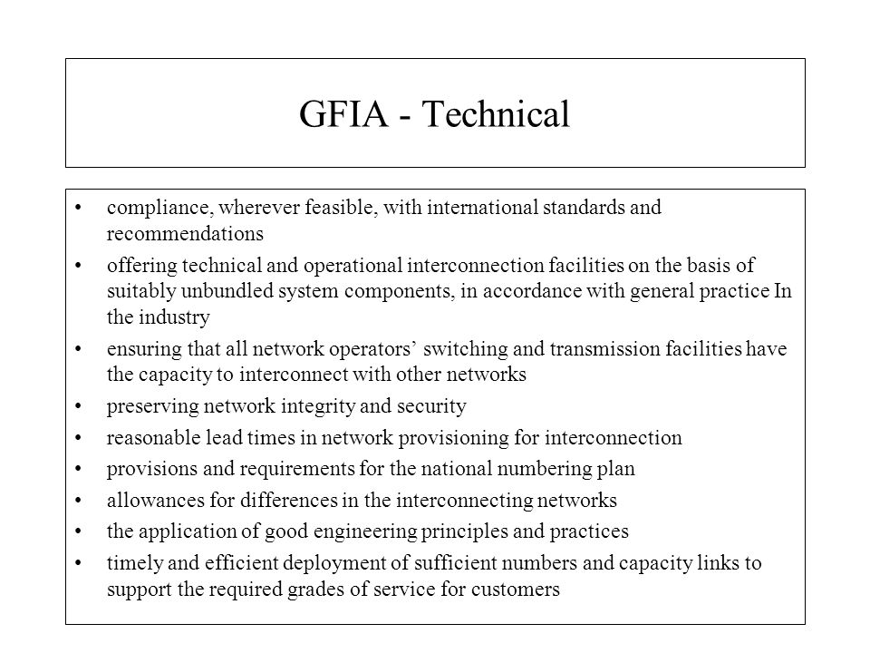 GFIA - Technical compliance, wherever feasible, with international standards and recommendations offering technical and operational interconnection fa