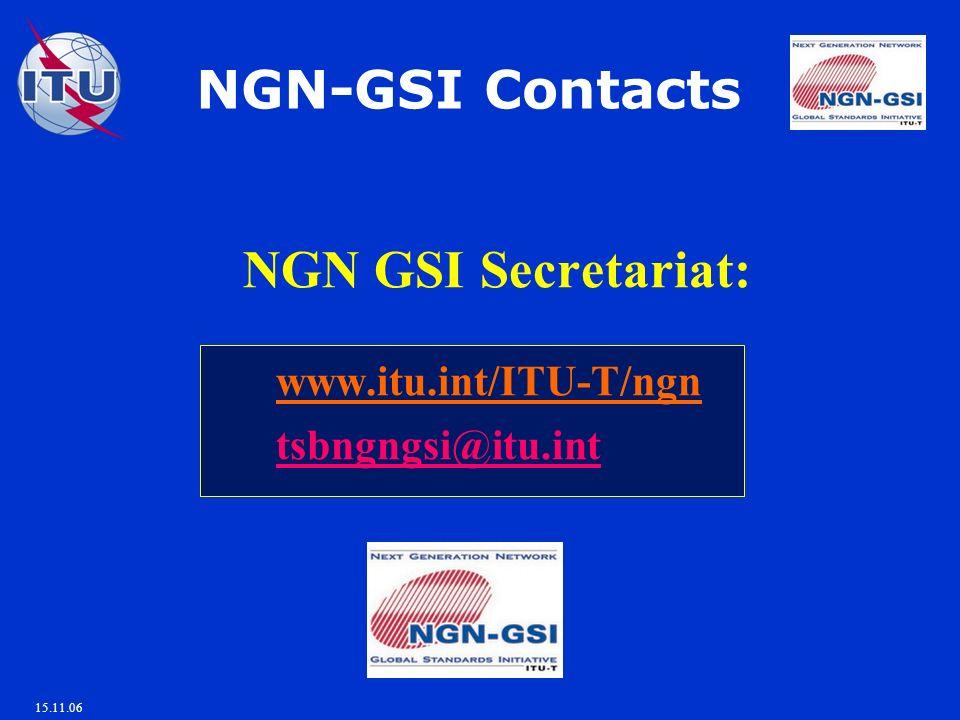 15.11.06 NGN GSI Secretariat: www.itu.int/ITU-T/ngn tsbngngsi@itu.int NGN-GSI Contacts