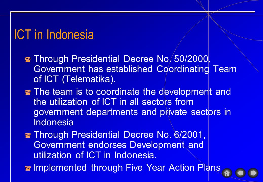 ICT in Indonesia Through Presidential Decree No. 50/2000, Government has established Coordinating Team of ICT (Telematika). The team is to coordinate