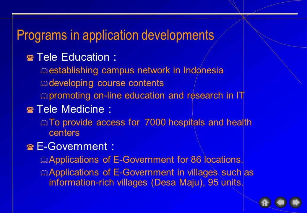 Programs in application developments Tele Education : & establishing campus network in Indonesia & developing course contents & promoting on-line educ