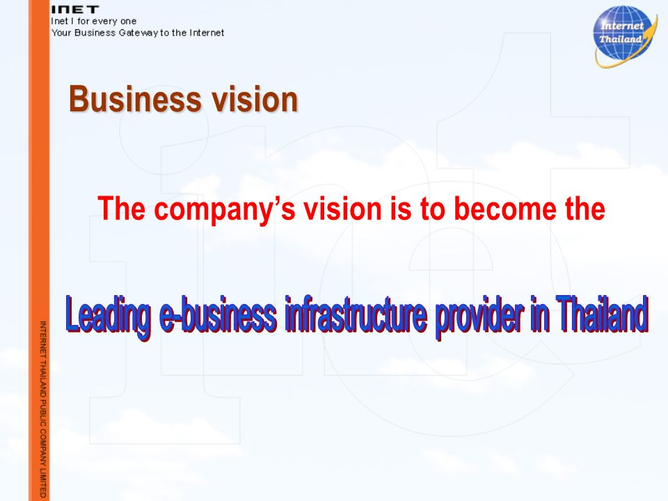 Business vision The companys vision is to become the