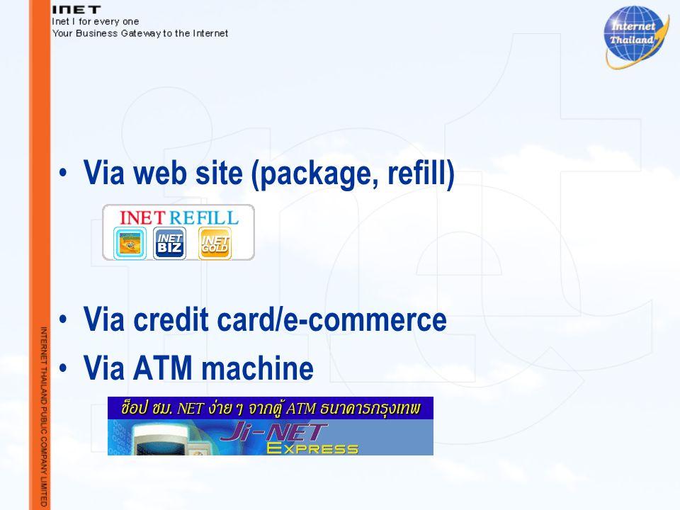 Via web site (package, refill) Via credit card/e-commerce Via ATM machine