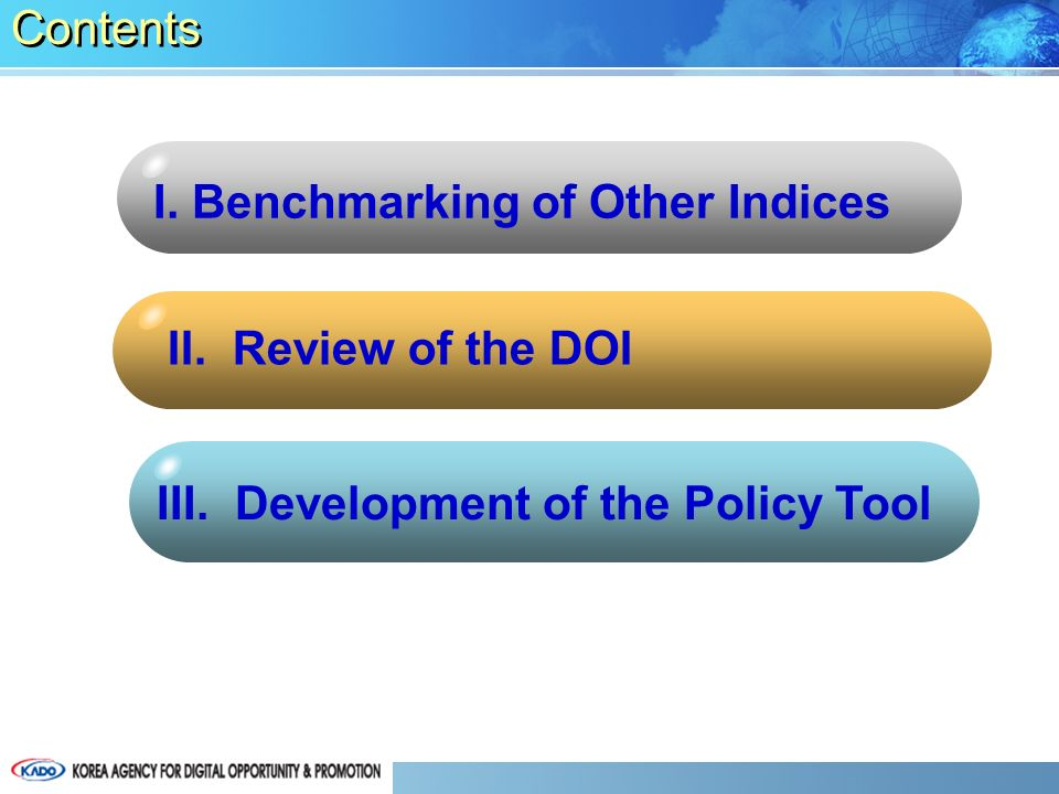 II. Review of the DOI I. Benchmarking of Other Indices III. Development of the Policy Tool Contents