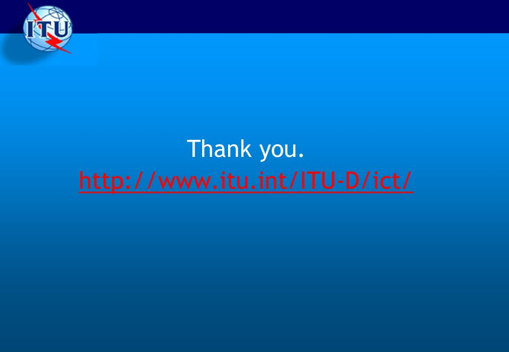Thank you. http://www.itu.int/ITU-D/ict/