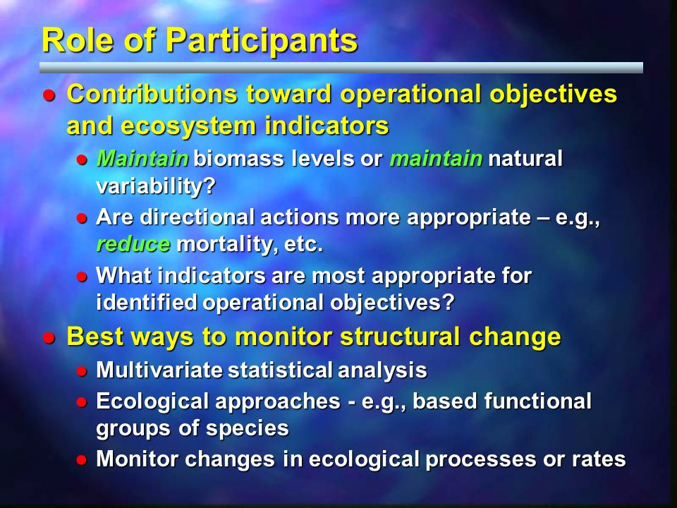 Contributions toward operational objectives and ecosystem indicatorsContributions toward operational objectives and ecosystem indicators Maintain biom