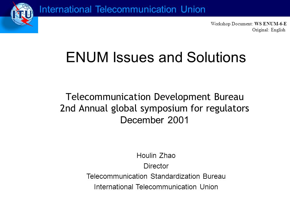 International Telecommunication Union Why is this topic important for regulators.