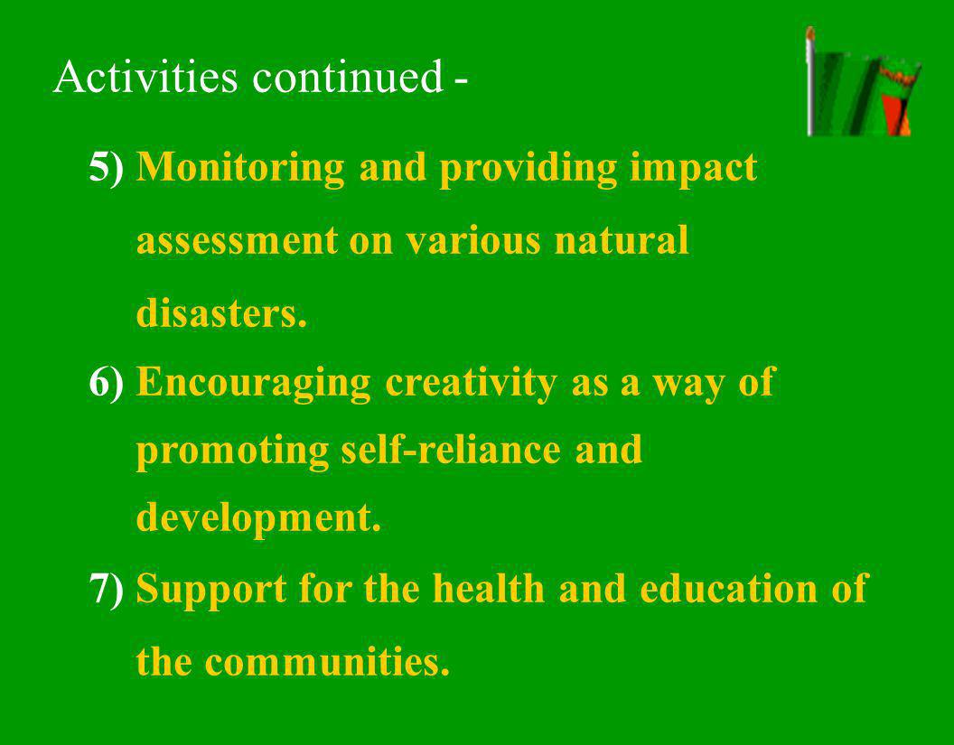 5)Monitoring and providing impact assessment on various natural disasters.