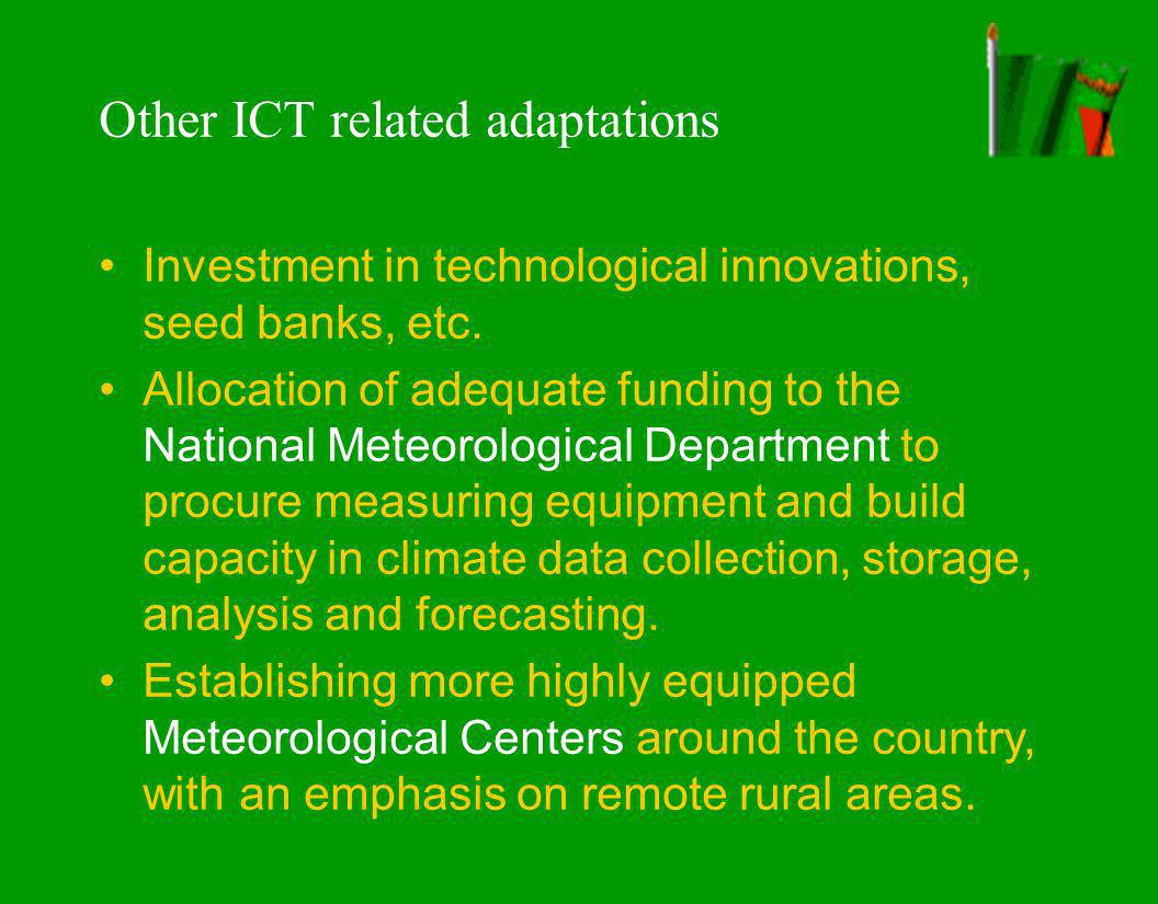 Other ICT related adaptations Investment in technological innovations, seed banks, etc.
