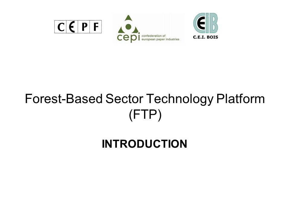 Forest-Based Sector Technology Platform (FTP) INTRODUCTION