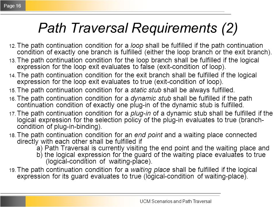 Page 16 UCM Scenarios and Path Traversal Path Traversal Requirements (2) 12.