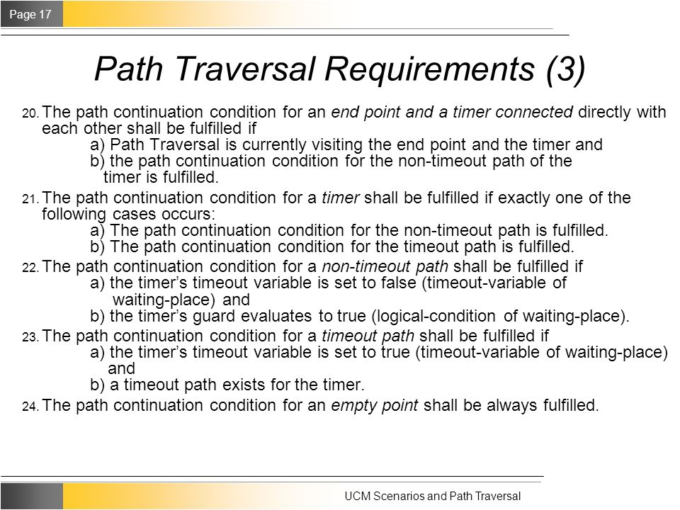Page 17 UCM Scenarios and Path Traversal Path Traversal Requirements (3) 20.