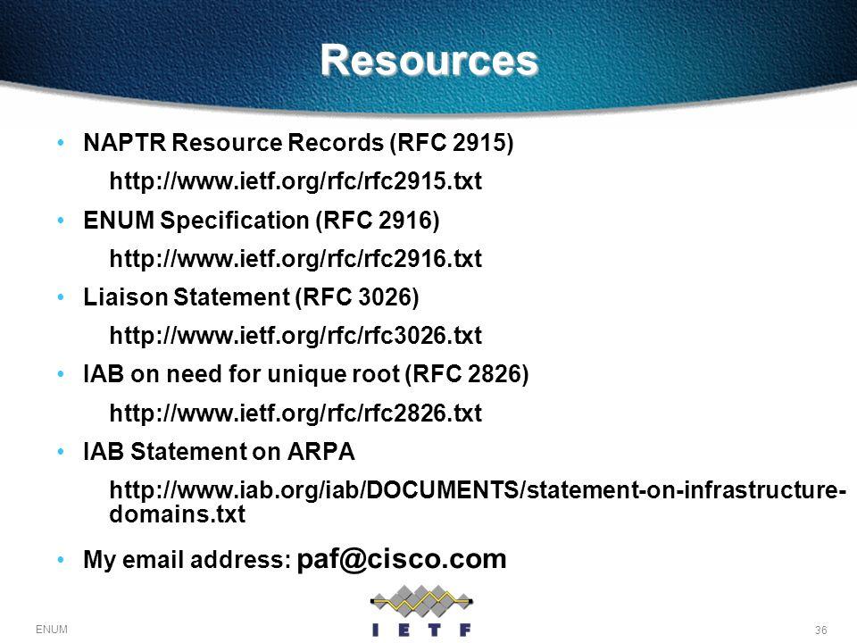 36 ENUM Resources NAPTR Resource Records (RFC 2915) http://www.ietf.org/rfc/rfc2915.txt ENUM Specification (RFC 2916) http://www.ietf.org/rfc/rfc2916.