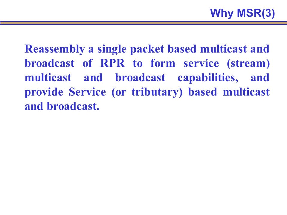 Reassembly a single packet based multicast and broadcast of RPR to form service (stream) multicast and broadcast capabilities, and provide Service (or tributary) based multicast and broadcast.