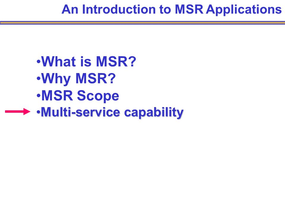 An Introduction to MSR Applications What is MSR. Why MSR.