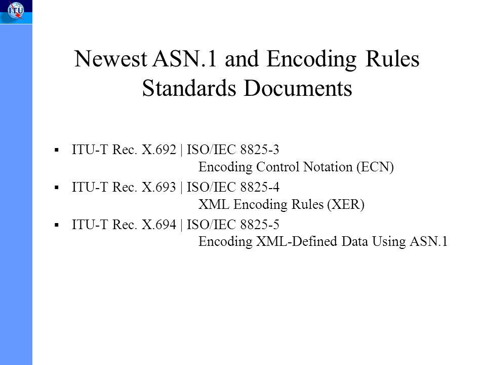 ITU-T Rec.X.692 | ISO/IEC 8825-3 Encoding Control Notation (ECN) ITU-T Rec.