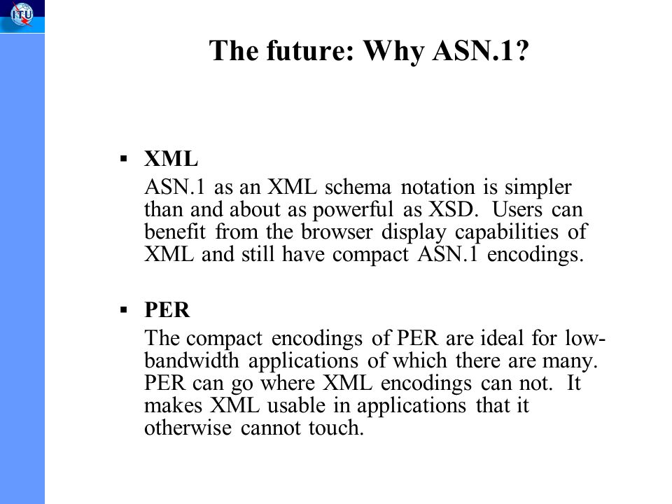 The future: Why ASN.1.