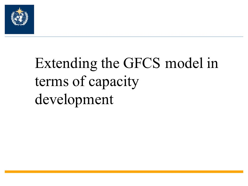 Extending the GFCS model in terms of capacity development