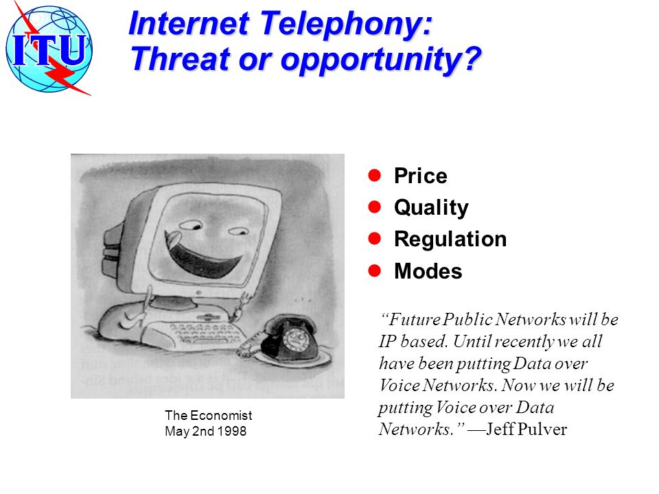 Internet Telephony: Threat or opportunity.
