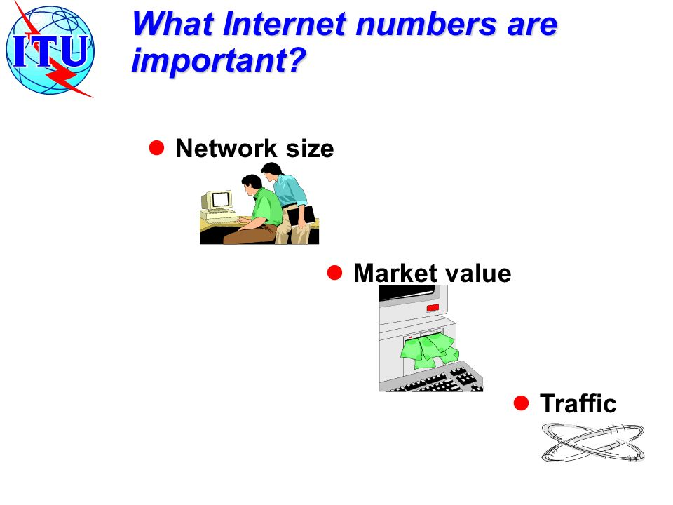 What Internet numbers are important Network size Traffic Market value