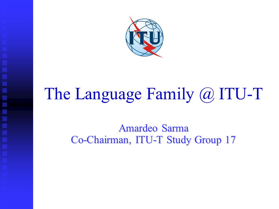 ITU-T Study Group 17 TTCN-3: different presentation formats Core format is a text based language Core format is a text based language Core can be viewed as text or in various presentation formats Core can be viewed as text or in various presentation formats text Tabular format for conformance testing Tabular format for conformance testing Tabular format Tabular format Message Sequence Chart (MSC)format Message Sequence Chart (MSC)format Message Sequence Chart (MSC)format Message Sequence Chart (MSC)format Other standardized formats in the future Other standardized formats in the future Proprietary formats Proprietary formats Presentation Format 3 Presentation Format n TTCN-3 Core Language Text format MSC Format Tabular Format