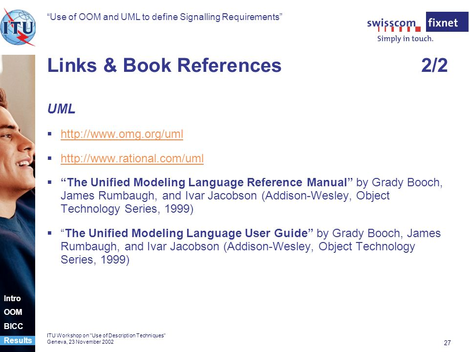 Use of OOM and UML to define Signalling Requirements 27 ITU Workshop on