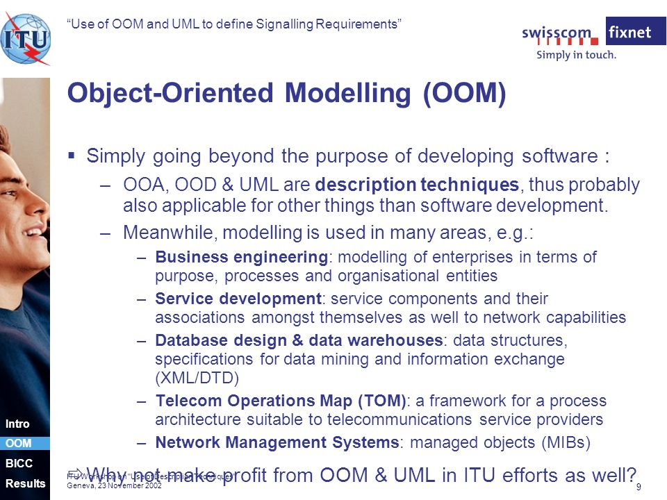 Use of OOM and UML to define Signalling Requirements 9 ITU Workshop on