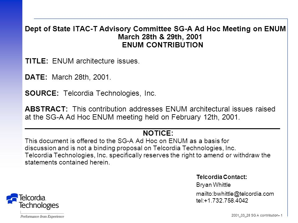 2001_03_28 SG A contribution– 1 Dept of State ITAC-T Advisory Committee SG-A Ad Hoc Meeting on ENUM March 28th & 29th, 2001 ENUM CONTRIBUTION TITLE: ENUM architecture issues.