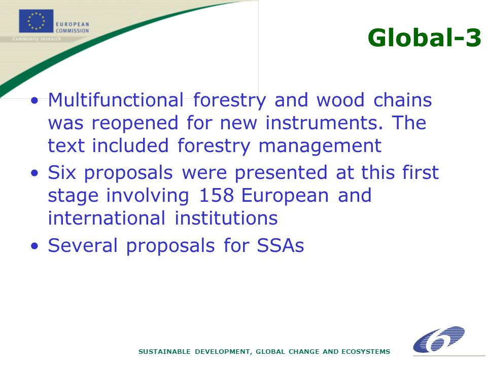 SUSTAINABLE DEVELOPMENT, GLOBAL CHANGE AND ECOSYSTEMS Global-3 Multifunctional forestry and wood chains was reopened for new instruments.